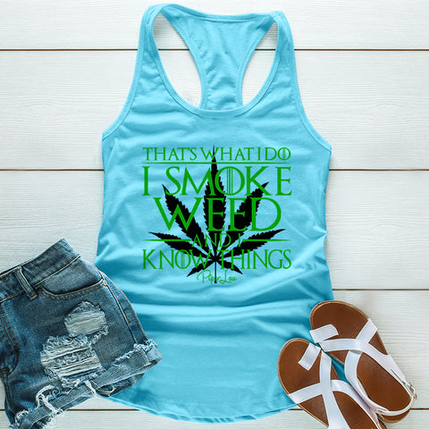 I Smoke Weed And I Know Things