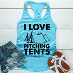 I Love Pitching Tents