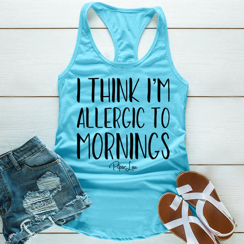 I Think Im Allergic To Mornings