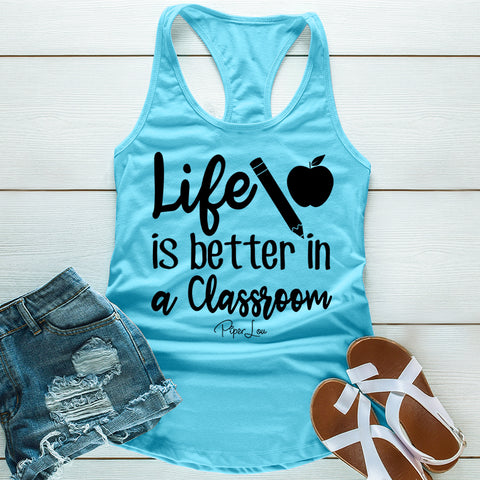 Life Is Better In A Classroom