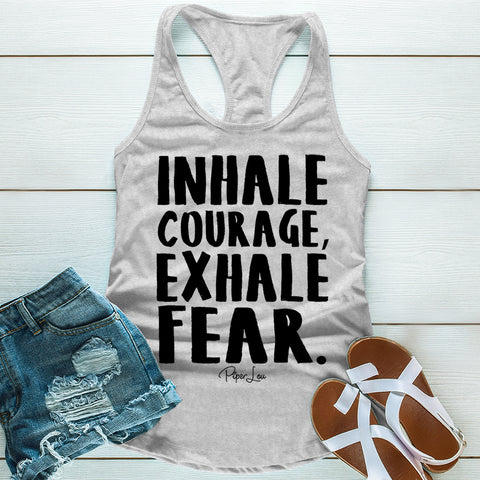 100% Donation - Inhale Courage Exhale Fear