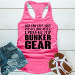 I Prefer My Bunker Gear