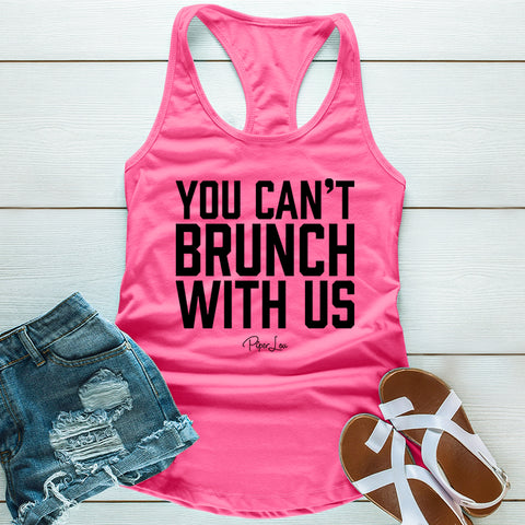 You Cant Brunch With Us