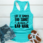 Life Is Simply Too Short For Bad Hair