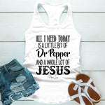 All I Need Is Dr Pepper And Jesus