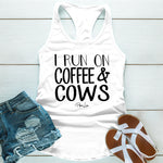 I Run On Caffeine Cows And Cuss Words