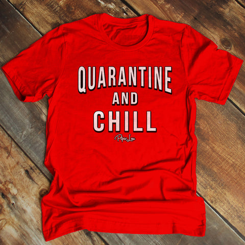 Quarantine And Chill (UNISEX)