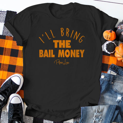 I'll Bring the Bail Money (Halloween Colors)