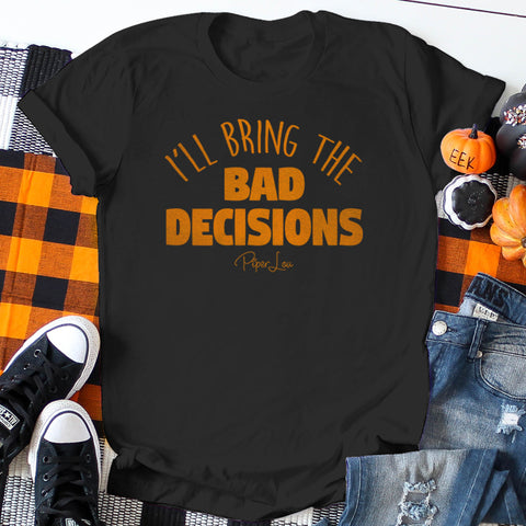 I'll Bring the Bad Decisions (Halloween Colors)