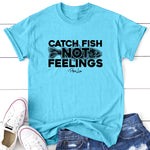 Catch Fish Not Feelings