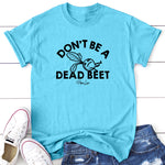 Don't Be A Dead Beet