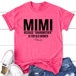 Mimi Because Grandmother Is For Old Women