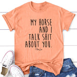 My Horse And I Talk Shit About You