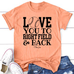 Love You To Right Field Baseball