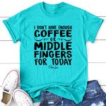I Don't Have Enough Coffee Or Middle Fingers