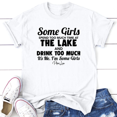 Some Girls Spend Too Much Time At The Lake And Drink Too Much