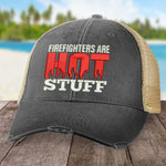 Firefighters Are Hot Stuff Hat
