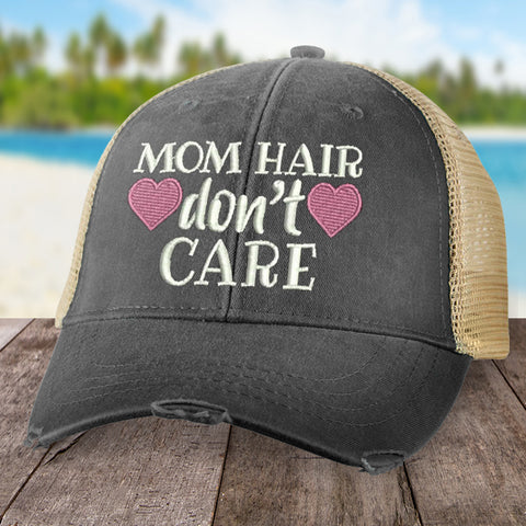Mom Hair, Don't Care Hat
