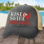 Rise And Shine Mother Cluckers Hat