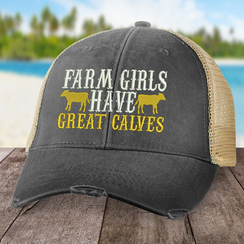 Farm Girls Have Great Calves Hat