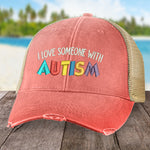 Autism I Love Someone Hat