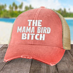 The Mama Bird Bitch Hat