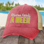 Mama Needs A Beer Hat