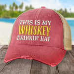 This Is My Whiskey Drinkin' Hat