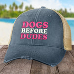 Dogs Before Dudes Hat