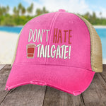 Don't Hate Tailgate Hat
