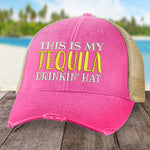 This Is My Tequila Drinkin' Hat