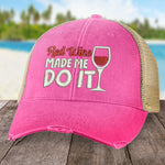 Red Wine Made Me Do It Hat