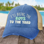 I'll Bring The Boys To The Yard Hat