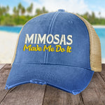 Mimosas Made Me Do It Hat