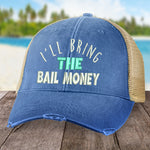 I'll Bring the Bail Money Hat