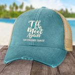 Prostate Cancer Till We Meet Again Hat