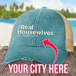 Real Housewives Of (CUSTOM) Hat
