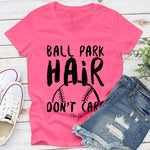 Ball Park Hair Don't Care