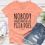 Nobody Understands Me Like Pizza