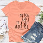 My Dog And I Talk Shit About You