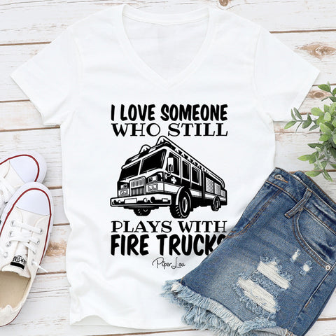 I Love Someone Who Still Plays With Fire Trucks