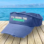 I'll Bring The Workout Visor
