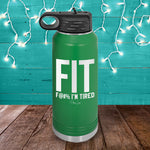 FIT F#$k I'm Tired Water Bottle