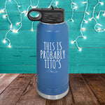 This Is Probably Tito's Water Bottle