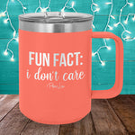 Fun Fact I Don't Care 15oz Coffee Mug Tumbler