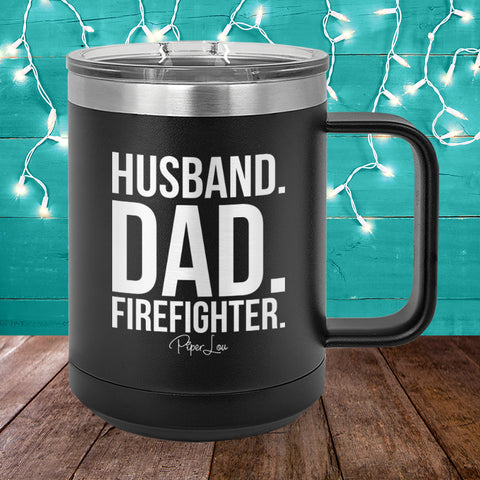 Husband Dad Firefighter 15oz Coffee Mug Tumbler