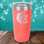 Let Your Soul Shine Laser Etched Tumbler