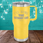 I'll Bring The Getaway Car Travel Mug