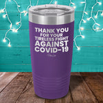 Thank You For Your Tireless Fight Laser Etched Tumbler