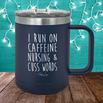 I Run On Nursing 15oz Coffee Mug Tumbler